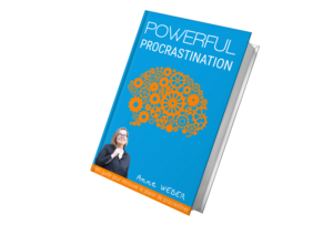 Powerful Procrastination Anne Weber